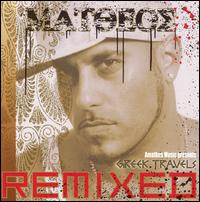 Greek Travels Remixed - Matheos