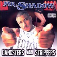 Gangsters and Strippers - Mr. Shadow
