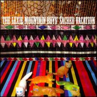 Sacred Vacation - The Lexie Mountain Boys