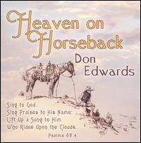 Heaven on Horseback - Don Edwards
