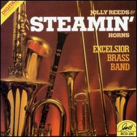 Jolly Reeds and Steamin' Horns - Excelsior Brass Band
