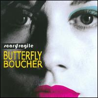 Scary Fragile - Butterfly Boucher