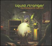 The Intergalactic Slapstick - Liquid Stranger
