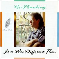 Love Was Different Then - Ric Flauding