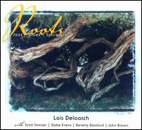 Roots: Jazz Blues Spirituals - Lois DeLoatch