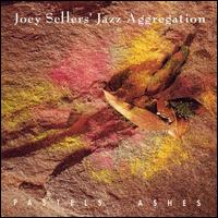 Pastels, Ashes - Joey Sellers