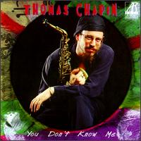 You Don't Know Me - Thomas Chapin