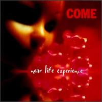 Near Life Experience - Come