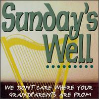 We Don't Care Where Your Grandparents Are From - Sunday's Well