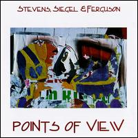 Points of View - Stevens, Siegel & Ferguson