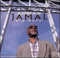 Big Byrd: The Essence, Pt. 2 - Ahmad Jamal