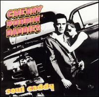 Soul Caddy - Cherry Poppin' Daddies