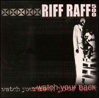 Watch Your Back - Riff Raff 500