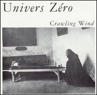 Crawling Wind - Univers Zero