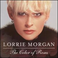 The Color of Roses - Lorrie Morgan