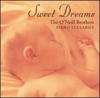 Sweet Dreams - The O'Neill Brothers