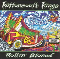 Rollin' Stoned - Kottonmouth Kings