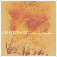 Four Chords and Seven Notes Ago - Jason Crosby