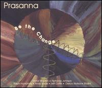 Be the Change - Prasanna