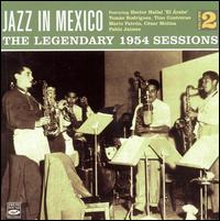 Jazz in Mexico, Vol. 2: Legendary 1954 Sessions - Mario Patron