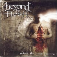 What the Mind Perceives - Beyond the Flesh