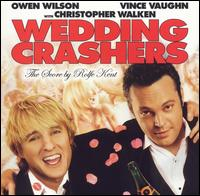 Wedding Crashers [Original Score] - Rolfe Kent