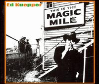 This Is the Magic Mile - Ed Kuepper